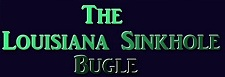 Louisiana Sinkhole Bugle